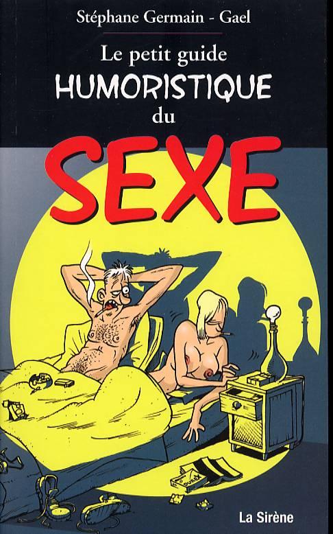 le petit guide humoristique du sexe gaël d germain art
