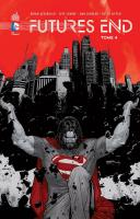Rayon : Comics (Super H�ros), S�rie : Futures End T4, Futures End
