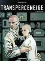 Rayon : Albums (Science-fiction), Série : Transperceneige T1, L'Echappe
