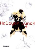 Rayon : Manga (Seinen), Série : Halcyon Lunch T2, Halcyon Lunch