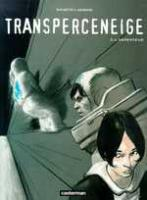 Rayon : Albums (Science-fiction), Série : Transperceneige T2, L'Arpenteur