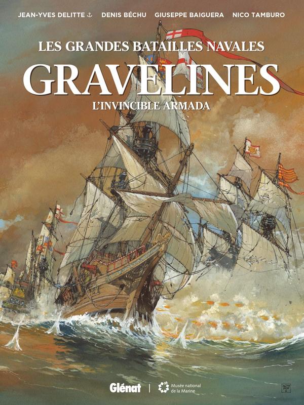 Les Grandes batailles navales (12) : Gravelines : L' Invincible Armada