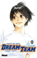 Rayon : Manga (Shonen), Série : Dream Team : Ahiru no Sora T45, Dream Team : Ahiru no Sora (Tomes 45 & 46)