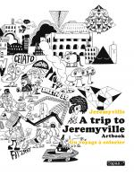 Rayon : Albums (Art-illustration), Série : A Trip to Jeremyville, A Trip to Jeremyville : Un Voyage à Colorier
