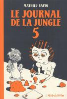 Rayon : Albums (Labels indépendants), Série : Le Journal de la Jungle T5, Le Journal de la Jungle