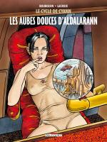 Rayon : Albums (Science-fiction), Série : Le Cycle de Cyann T6, Les Aubes Douces d'Aldalarann