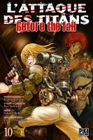 Rayon : Manga (Seinen), Série : L'Attaque des Titans : Before the Fall T10, L'Attaque des Titans : Before the Fall