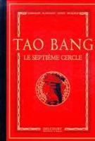 Rayon : Tirages (Heroic Fantasy-Magie), Série : Tao Bang, Le Septieme Cercle (Luxe)
